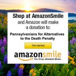 Please support Pennsylvanians for Alternatives to the Death Penalty